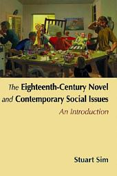 Eighteenth-Century Novel and Contemporary Social Issues: An Introduction: An Introduction