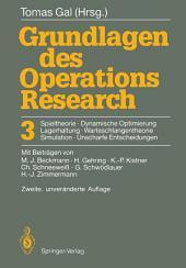 Grundlagen des Operations Research: 3. Spieltheorie, Dynamische Optimierung Lagerhaltung, Warteschlangentheorie Simulation, Unscharfe Entscheidungen, Ausgabe 2