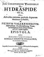Joh. Christophori Wagenseilii De hydraspide sua, sive, adversus extrema pericula aquarum munimento ac praesidio, ad Petrum Valckenierium ... epistola