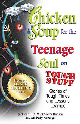 Chicken Soup for the Teenage Soul on Tough Stuff PDF