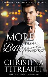 More Than A Billionaire: The Sherbrookes of Newport book 6