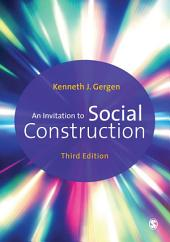 An Invitation to Social Construction: Edition 3
