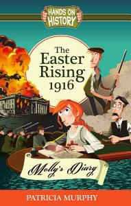 The Easter Rising 1916   Molly s Diary PDF