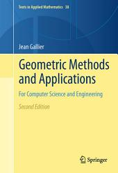 Geometric Methods and Applications: For Computer Science and Engineering, Edition 2