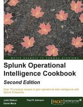Splunk Operational Intelligence Cookbook: Edition 2