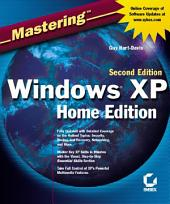 Mastering Windows XP Home Edition: Edition 2