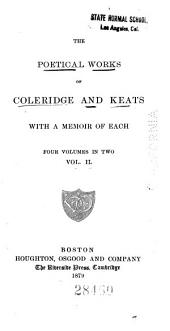 The Poetical Works of Coleridge and Keats, with a Memoir of Each: Volumes 3-4