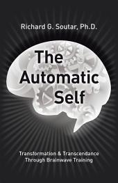 The Automatic Self: Transformation and Transcendence Through Brain-Wave Training