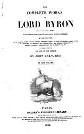 The Complete Works of Lord Byron from the Last London Edition Now First Collected and Arranged, and Illustrated with Notes