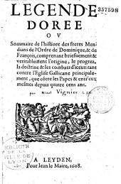 Légende dorée ou Sommaire de l'histiore [sic] des freres Mendians de l'Ordre de Dominique, & de François... [par N. Vignier]