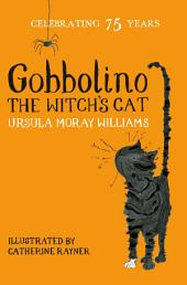 Gobbolino the Witch's Cat: Macmillan Classics Edition