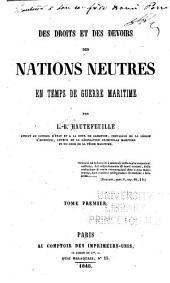 Des Droits Et Des Devoirs Des Nations Neutres en Temps de Guerre Maritime: Volume1