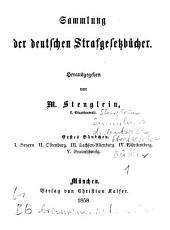 Sammlung der deutschen Strafgesetzbücher: Bayern, Oldenburg, Sachsen-Altenburg, Württemberg, Braunschweig, Band 1