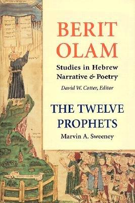 The Twelve Prophets: Hosea, Joel, Amos, Obadiah, Jonah