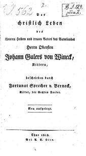 Das chrisliche Leben des theuren Helden und treuen Vaters des Vaterlandes, Herrn Obersten Johann Gulers von Wineck