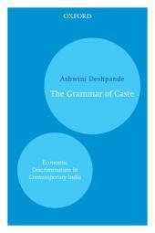 The Grammar of Caste: Economic Discrimination in Contemporary India