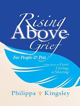 Rising Above Grief for People   Pets PDF
