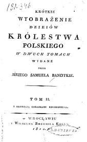Krótkie wyobrażenie dzieiów Królestwa Polskiego: Tom 2