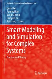 Smart Modeling and Simulation for Complex Systems: Practice and Theory