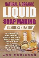 Natural & Organic Liquid Soap Making Business Startup
