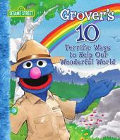 Grover's 10 Terrific Ways to Help Our Wonderful World (Sesame Street Series)