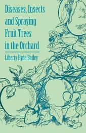 Diseases, Insects and Spraying Fruit Trees in the Orchard