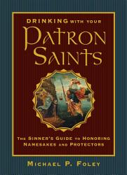 Drinking With Your Patron Saints Book PDF