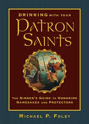 Drinking with Your Patron Saints