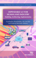 Dependable IoT for Human and Industry: Modeling, Architecting, Implementation