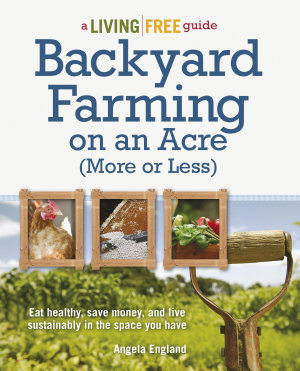 Backyard Farming on an Acre  More or Less