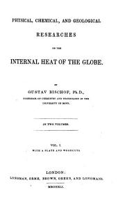 Physical, chemical, and geological researches on the internal heat of the globe [tr. by A. Mornay].