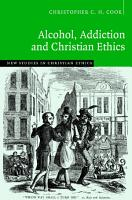 Alcohol  Addiction and Christian Ethics PDF