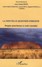 La nouvelle question indigène: Peuples autochtones et ordre mondial