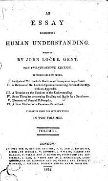 An analysis of Mr  Locke s doctrine of ideas in his Essay on human understanding  fold  tab     Of human understanding PDF