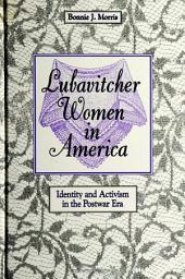 Lubavitcher Women in America: Identity and Activism in the Postwar Era