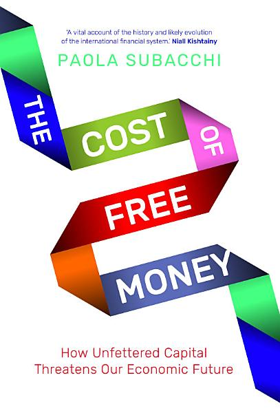Download The Cost of Free Money Book