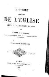 Histoire générale de l'église depuis la création jusqu'a nos jours: Volume24