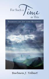 For Such a Time as This: Sermons of Joy and Renewal