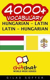 4000+ Hungarian - Latin Latin - Hungarian Vocabulary
