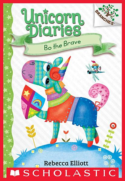 Bo The Brave A Branches Book Unicorn Diaries 3