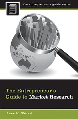 The Entrepreneur s Guide to Market Research PDF