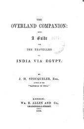 The overland companion: a guide for the traveller to India via Egypt