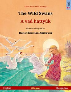 The Wild Swans     A vad hatty  k  English     Hungarian  Book