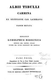 Carmina: ex recensione Car. Lachmanni passim mutata. Disquisitiones de vita et poesi Tibulli ¬u.¬a, Volume 1