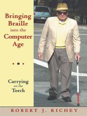Bringing Braille into the Computer Age: Carrying on the Torch