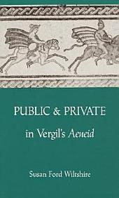 Public and Private in Vergil's Aeneid