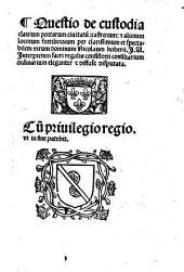 Questio de custodia clavium portarum civitatum, castrorum et aliorum locorum fortiliciorum eleganter disputata