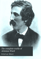 The Complete Works of Artemus Ward: (Charles Farrar Browne)