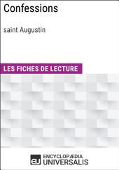 Confessions de saint Augustin: Les Fiches de lecture d'Universalis
