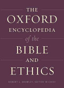 The Oxford Encyclopedia of the Bible and Ethics PDF